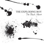 "The Exploding Boy, ""The Black Album"""