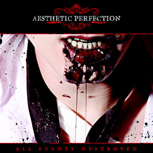"""Aesthetic Pefection, """"All Beauty Destroyed"""""""