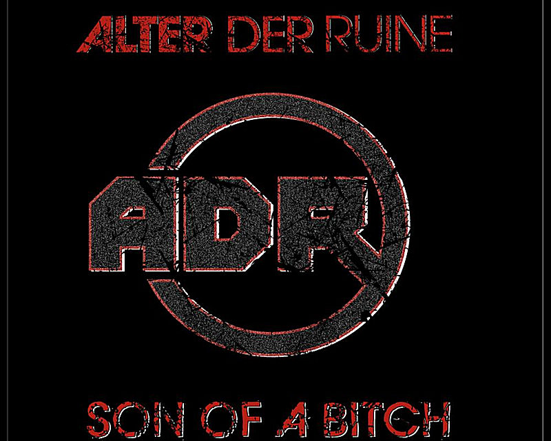 "Alter Der Ruine, ""Son of a Bitch"""