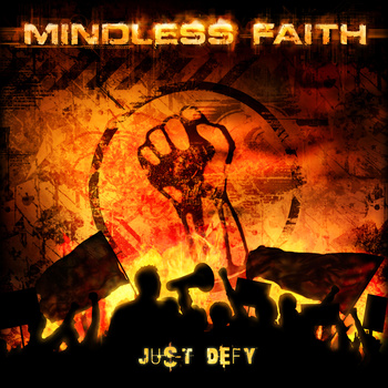 "Mindless Faith, ""Just Defy"""