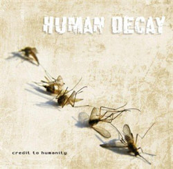 "Human Decay, ""Credit to Humanity"""