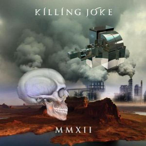 "Killing Joke, ""MMXII"""