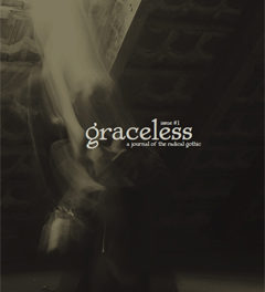 """Graceless: A Journal Of The Radical Gothic"""