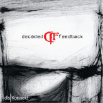 "Decoded Feedback, ""disKonnekt"""