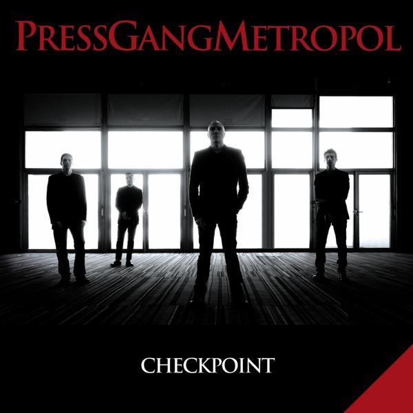 """Press Gang Metropol, """"Checkpoint"""""""