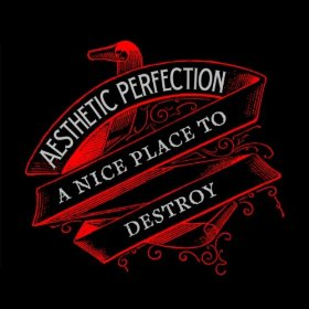 "End to End: Aesthetic Perfection, ""A Nice Place to Destroy"""