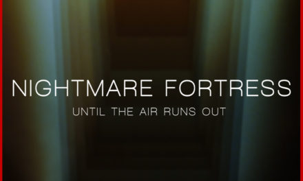 "Nightmare Fortress, ""Until The Air Runs Out"""