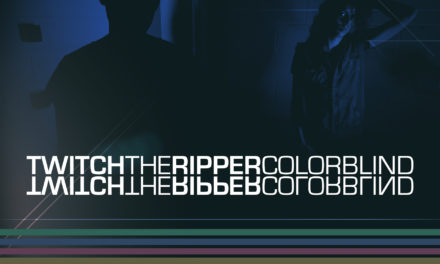 "Twitch the Ripper, ""Colorblind"""