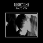 "Night Sins, ""New Grave"""