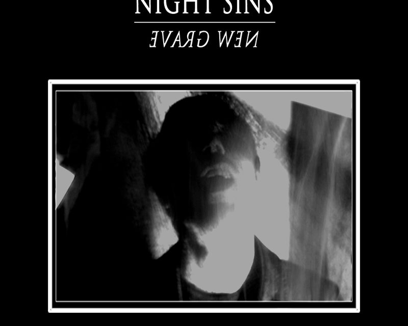 "Night Sins, ""New Grave"""
