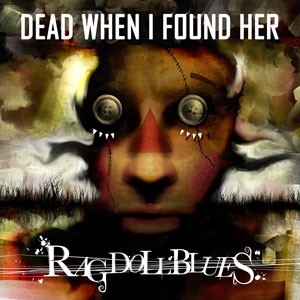 "Dead When I Found Her, ""Rag Doll Blues"""
