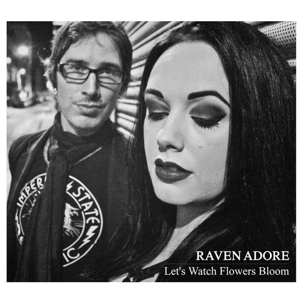 "Raven Adore, ""Let's Watch Flowers Bloom"""