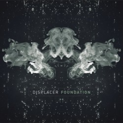 "Displacer, ""Foundation"""