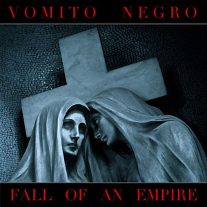 "In Conversation: Vomito Negro, ""Fall Of An Empire"""