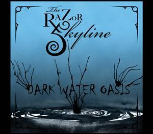 "The Razor Skyline, ""Dark Water Oasis"""