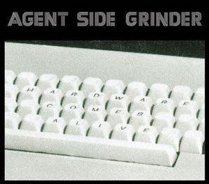 """Agent Side Grinder, """"Hardware Comes Alive"""""""