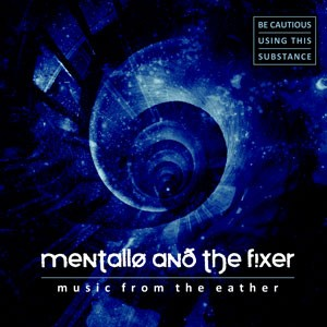 "Mentallo And The Fixer, ""Music From The Eather"""
