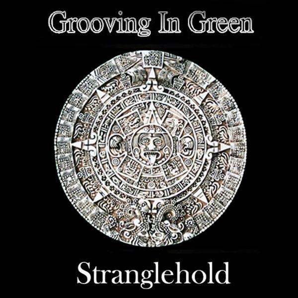 """Grooving In Green, """"Stranglehold"""""""