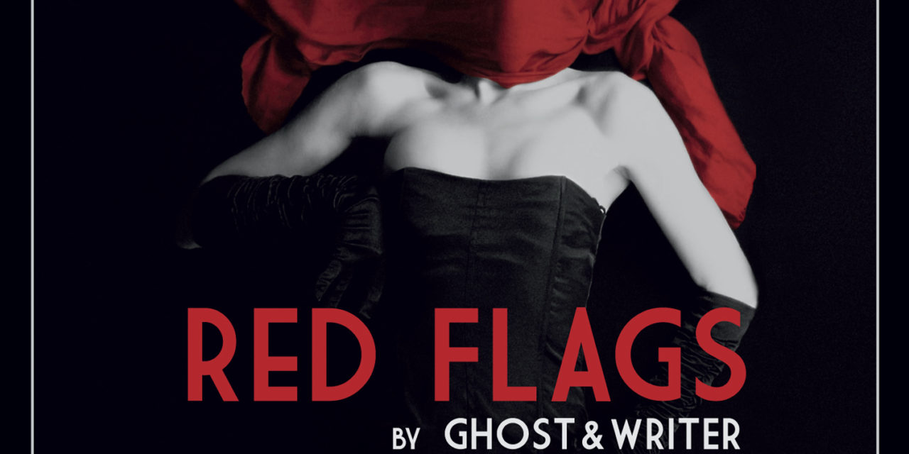 "Ghost & Writer, ""Red Flags"""