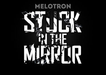 "End to End: Melotron, ""Stuck in the Mirror"""