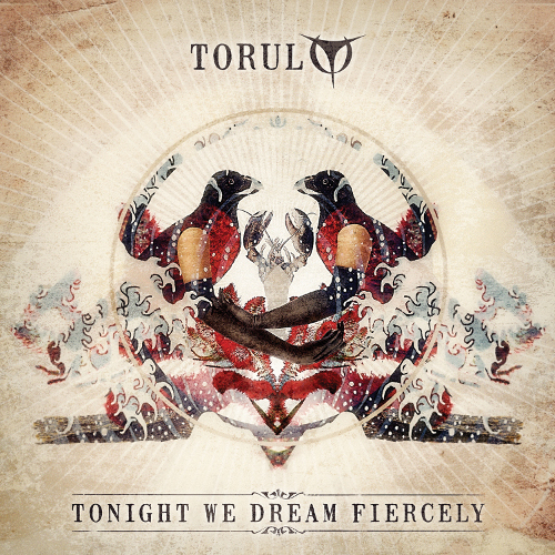 """Torul, """"Tonight We Dream Fiercely"""""""