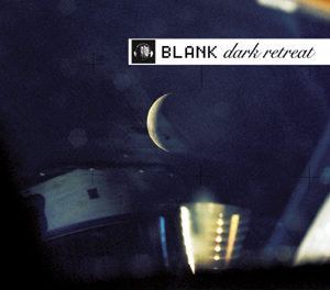 "Blank, ""Dark Retreat"""