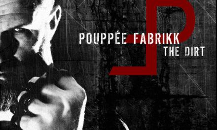 """Pouppée Fabrikk, """"The Dirt"""""""