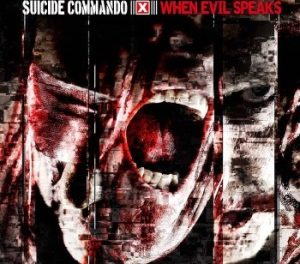 "Suicide Commando, ""When Evil Speaks"""