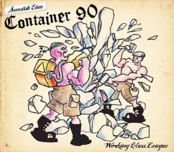 """Container 90, """"Working Class League"""""""