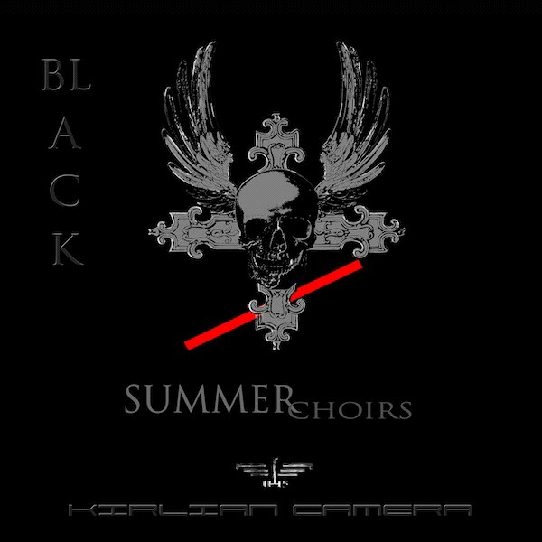 "Kirlian Camera, ""Black Summer Choirs"""