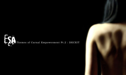 "ESA, ""Themes Of Carnal Empowerment Pt 2: Deceit"""