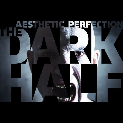 """End to End: Aesthetic Perfection, """"The Dark Half"""""""