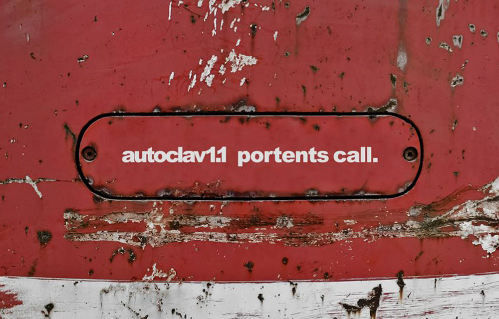 "Autoclav1.1, ""Portents Call"""