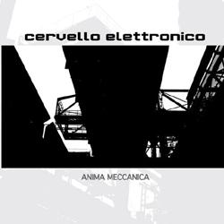 """Cervello Elettronico, """"Anima Meccanica"""""""