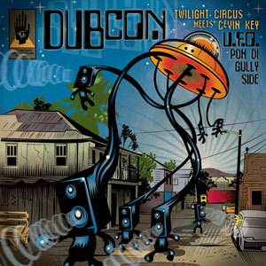 "Dubcon, ""U.F.O. Pon Di Gully Side"""