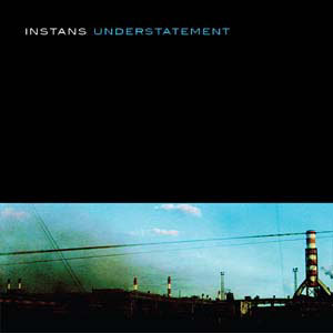 "Instans, ""Understatement"""