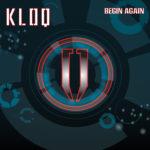 """Kloq, """"Begin Again"""""""