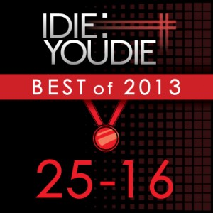 I Die: You Die's Top 25 of 2013: 25-16