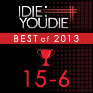 I Die: You Die's Top 25 of 2013: 15-6