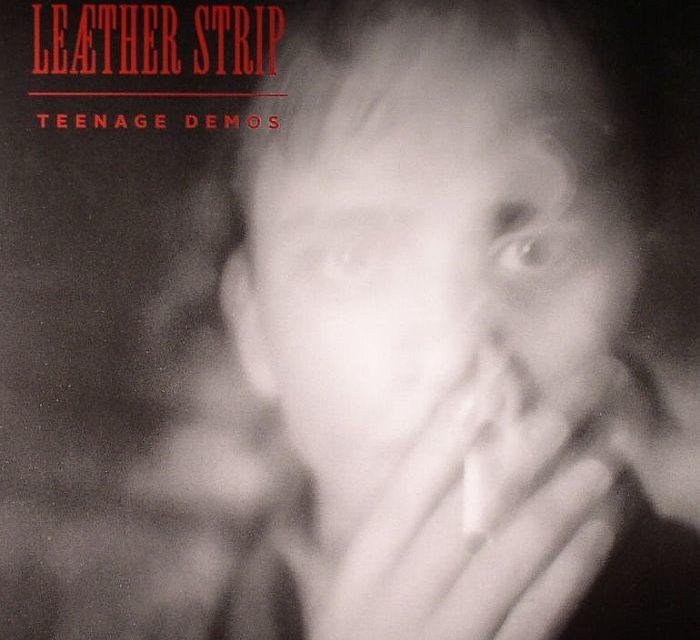 "Leaether Strip, ""Teenage Demos"""