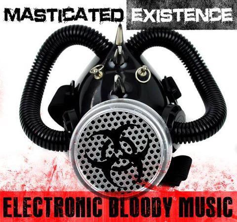 """Masticated Existence, """"Electronic Bloody Music"""""""