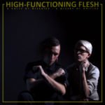 "High-Functioning Flesh, ""A Misery of Unities - A Unity of Miseries"""