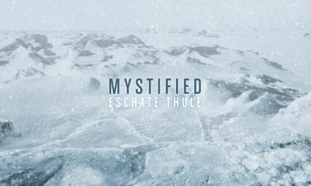 "Mystified, ""Eschate Thule"""
