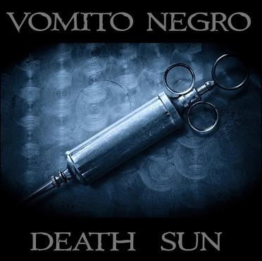 """Vomito Negro, """"Death Sun"""""""