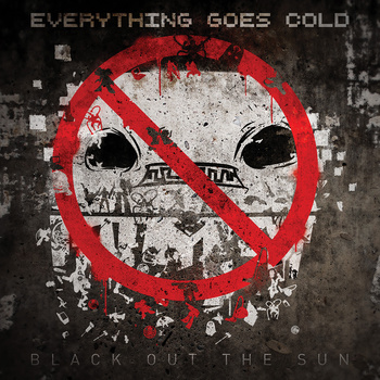 """In Conversation: Everything Goes Cold """"Black Out the Sun"""""""