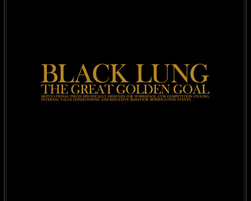 "Black Lung, ""The Great Golden Goal"""