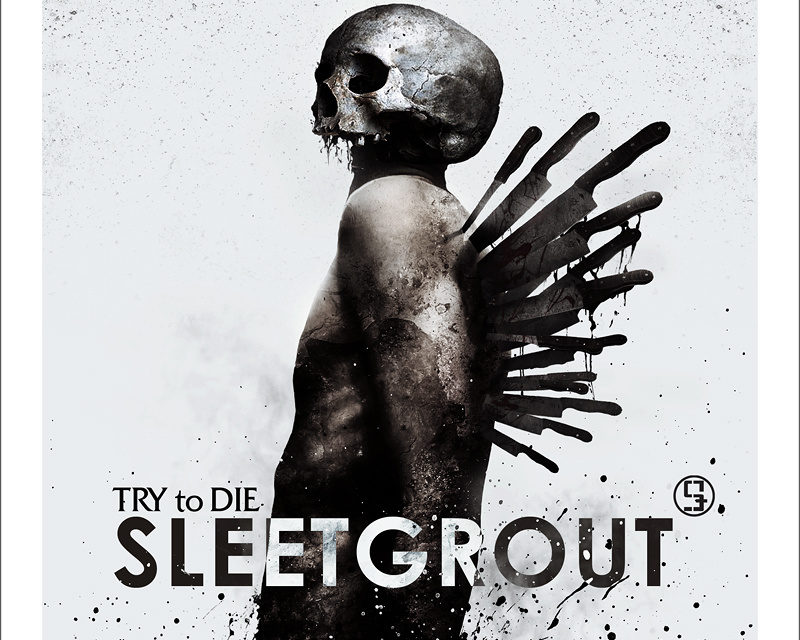 """Sleetgrout, """"Try to Die"""""""