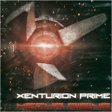 "Xenturion Prime, ""Mecha Rising"""