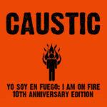 """Replicas: Caustic, """"Yo Soy En Fuego"""""""