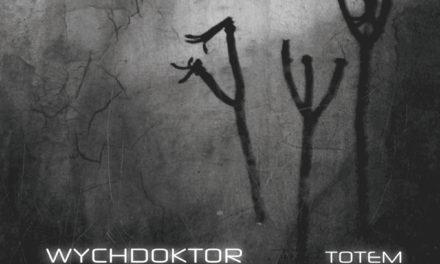 "Wychdoktor, ""Totem"""